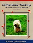 Enthusiastic Tracking, The Step-by-Step Training Manual by William R. Sanders